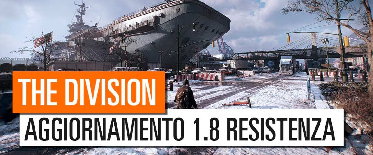 """The Division – Aggiornamento gratuito 1.8 """"Resistenza"""""""