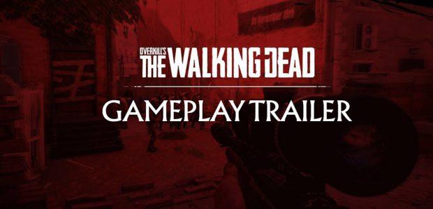 Overkill's The Walking Dead – Gameplay Teaser Trailer