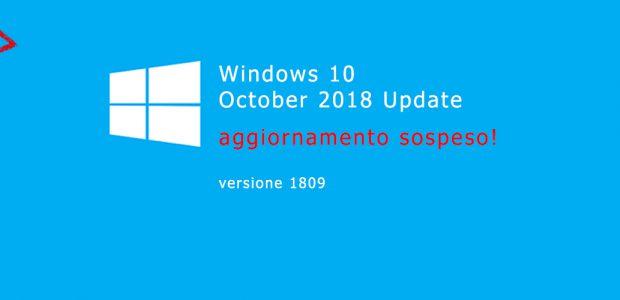 Microsoft sospende la distribuzione dell' October Update 2018 per gravi problemi di stabilità